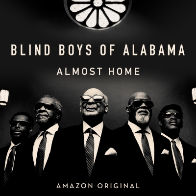 Blind Boys Of Alabama Release Amazon Original As Capstone To Seven-Decade Career—New LP Almost Home