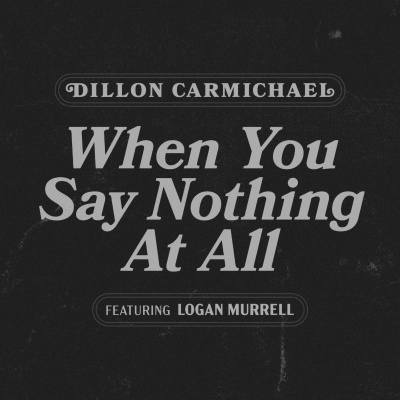 Riser House Records' Dillon Carmichael Taps Logan Murrell For Intimate Rendition Of Keith Whitley's When You Say Nothing At All""