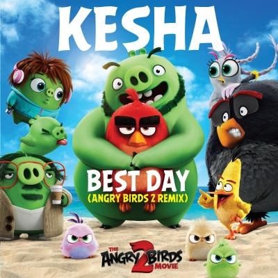 "Kesha's ""Best Day"" from ""The Angry Birds Movie 2"" is a Prescription for Summer Fun"