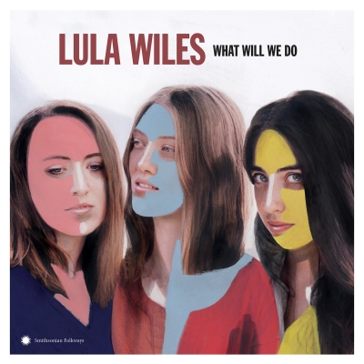 Lula Wiles/ 'What Will We Do'/ Smithsonian Folkways Recordings