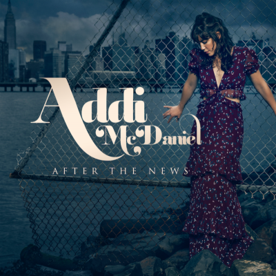 Addi McDaniel/ 'After The News'/ Sylvan Songs