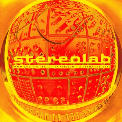 "Stereolab Release Wow and Flutter [7""/EP Version – Alternative Mix]"