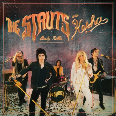 "Kesha Joins The Struts on Bold, Enhanced Version of Band's Hit Single ""Body Talks"""