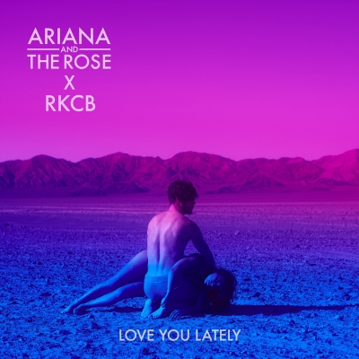 "Ariana and the Rose Debuts ""Love You Lately"" Duet with RKCB"