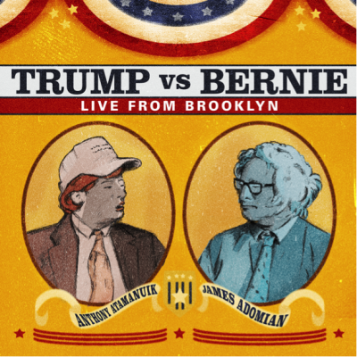 "Comedy Dynamics To Release ""Trump Vs. Bernie – Live From Brooklyn Starring Anthony Atamanuik And Jam"