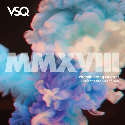 Vitamin String Quartet/ 'Vitamin String Quartet Performs The Hits of 2018'/ CMH Label Group