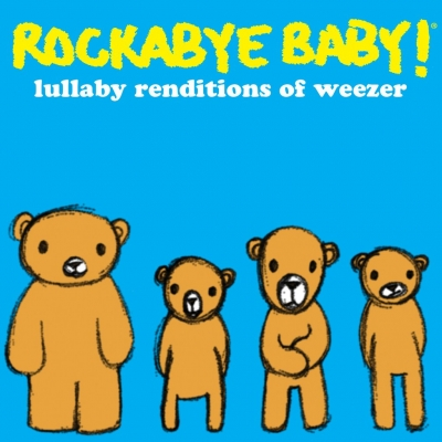Rockabye Baby!/ 'Rockabye Baby! Lullaby Renditions of Weezer'/ CMH Label Group