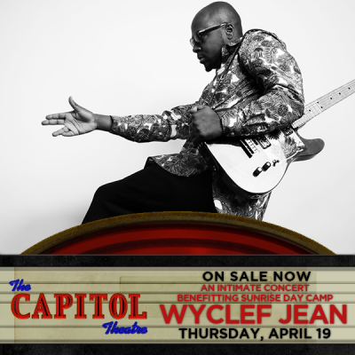 Wyclef Jean to Headline Benefit for Sunrise Day Camp - Pearl River at The Capitol Theatre