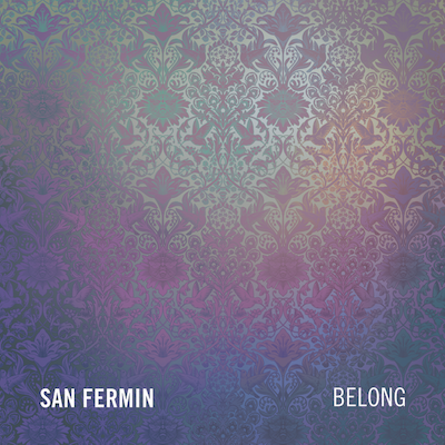 San Fermin/ 'Belong'/ Downtown/Interscope