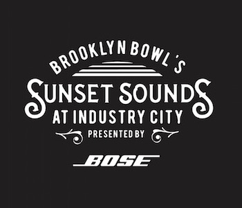 "Brooklyn Bowl's ""Sunset Sounds"" Summer Shows at Industry City, presented by Bose"