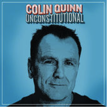 Comedy Dynamics Releases Colin Quinn: Unconstitutional